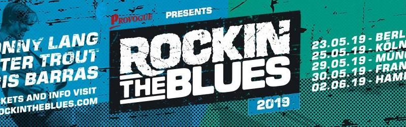 ROCKIN' THE BLUES – VERLOSUNGSAKTION! - DAS BLUES FESTIVAL EREIGNIS 2019 MIT JONNY LANG, WALTER TROUT UND KRIS BARRAS