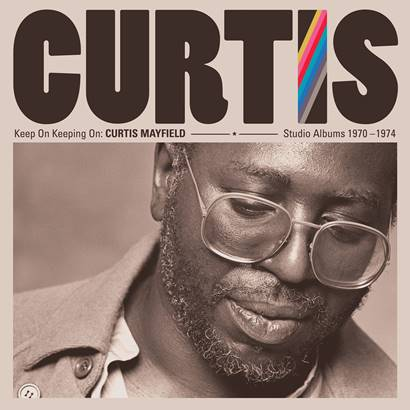 """CURTIS MAYFIELD - """"Keep On Keeping On"""""""
