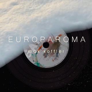 """""""Europaroma"""" von Max Koffler – die Hymne für ein geeintes und weltoffenes Europa (VÖ 01.02.)"""