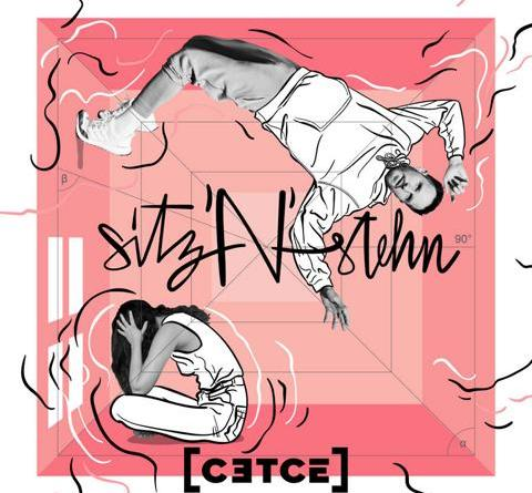 """CETCÉ - (Ex-Irie Révoltés) - """"sitz'N'stehn"""" (Single/Video-VÖ: 15.03.19)"""