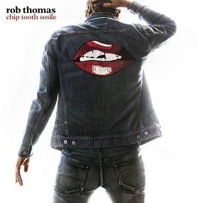 "Rob Thomas – neues Album ""Chip Tooth Smile"" ab 26. April 2019 - erste Single ist der lebensbejahende Song ""One Less Day (Dying Young)"""