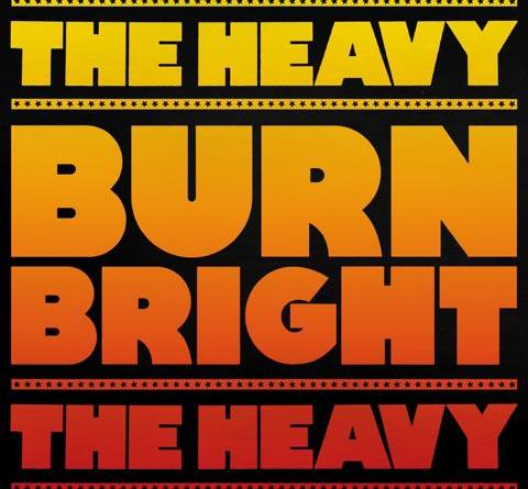 "THE HEAVY: Das UK-Soul-Rock Quartet mit weiterem - Albumvorboten ""Burn Bright"""