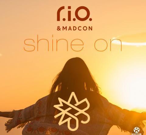 R.I.O. feat. MADCON – SHINE ON - VÖ: 17.05.2019 -
