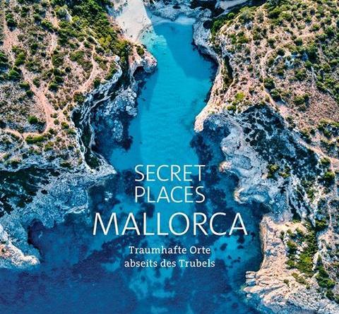 Neuer Bildband »Secret Places Mallorca« zeigt die schönsten Plätze der Insel - fernab der Massen