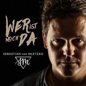 """Schlagernewcomer Sebastian von Mletzko bringt es mit seiner neuen Single auf den Punkt – """"Wer ist noch da"""""""