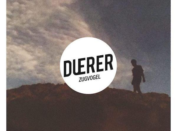 "DUERER EP ""Zugvogel"" erschienen"