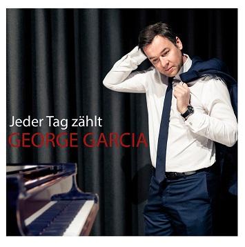 George Garcia die charmanteste Mischung aus Pop und Jazz mit deutschen Texten »Jeder Tag zählt« – die neue Single