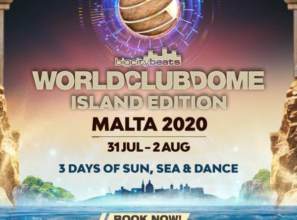BigCityBeats WORLD CLUB DOME Malta - Island Edition 2020 - Save the Date: 31.07.-02.08.2020 - drei Tage und vier Nächte auf der Sonneninsel im Mittelmeer