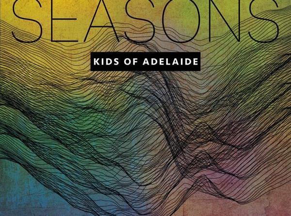 "KIDS OF ADELAIDE sind BACK IN THE ATMOSPHERE - Neue Single ""Seasons"" – EP und Tour im Herbst"