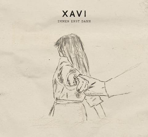 """XAVI veröffentlicht mit """"Immer erst dann"""" einen weiteren Song aus seiner kommenden EP"""