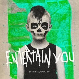 Within Temptation veröffentlichen brandneuen Song 'Entertain You' auf ihrem eigenen Label Within Temptation Entertainment BV