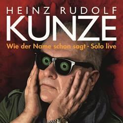 """Heinz Rudolf Kunze - """"Wie der Name schon sagt – Solo live"""""""