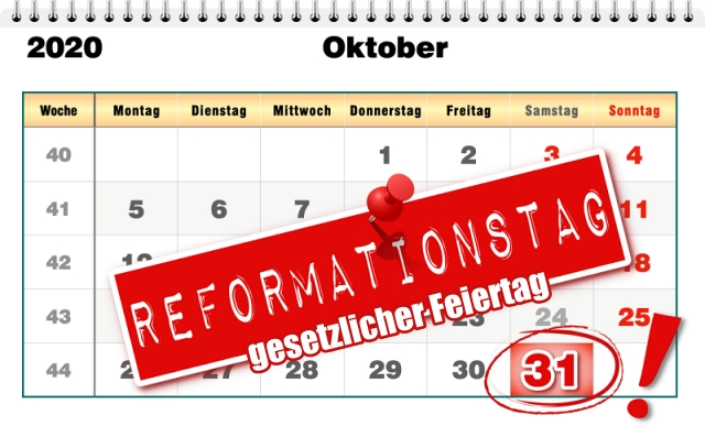 Reformationstag und gesetzlicher Feiertag  – Geschäfte am Samstag geschlossen