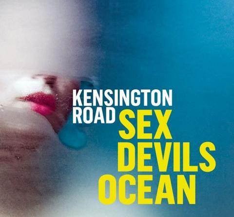 """KENSINGTON ROAD mit Video Premiere zum Titeltrack ihres neuen Albums """"SEX DEVILS OCEAN"""""""