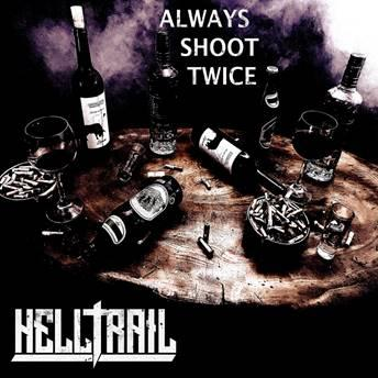 """Helltrail - """"Always Shoot Twice"""""""
