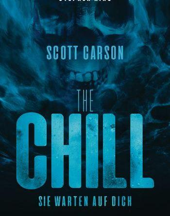Scott Carson: The Chill - Sie warten auf dich