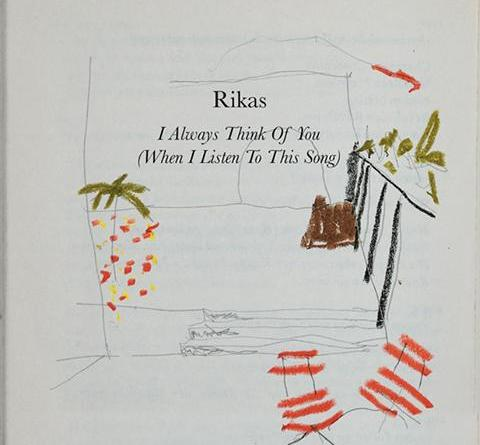 """Rikas """"I Always Think Of You (When I Listen To This Song)"""""""