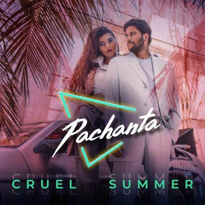 """Pachanta - """"Cruel Summer"""" – der Sommerhitkandidat des neuen Euro-Latin-Pop-Duos"""