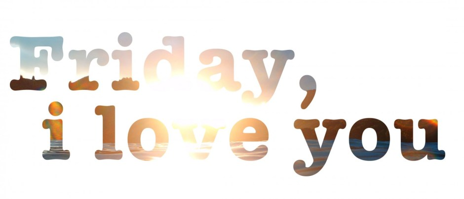 friday-i-love-you1