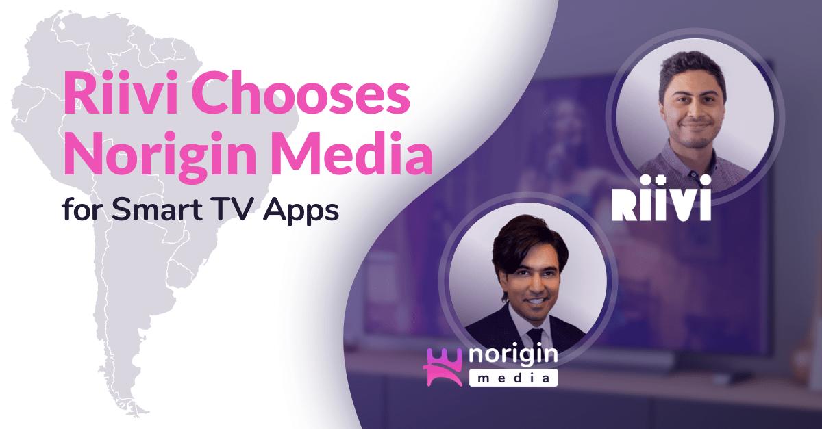 Latin American AVOD provider Riivi chooses Norigin Media