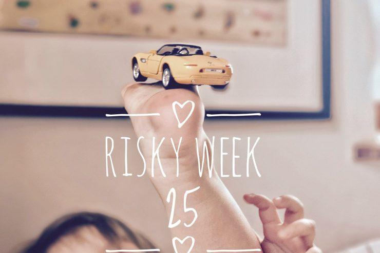 Risky Week 25