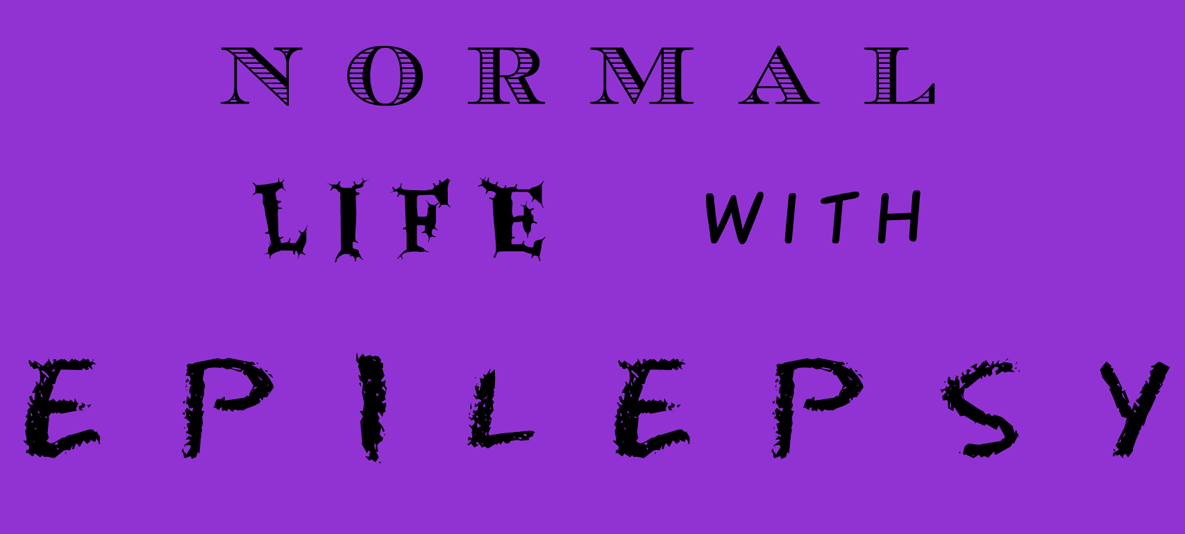 NORMAL LIFE WITH EPILEPSY
