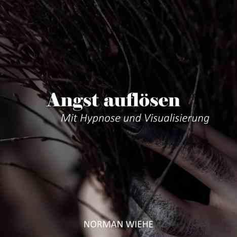 Angst auflösen mit Hypnose