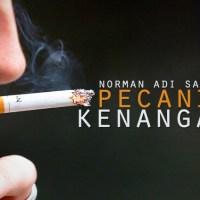 Pecandu Kenangan (Berdahak Rindu) - Puisi Norman Adi Satria