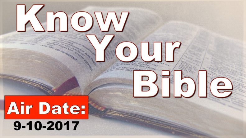 Know Your Bible 08-10-2017