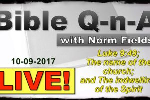 Bible Q-n-A LIVE for October 9, 2017