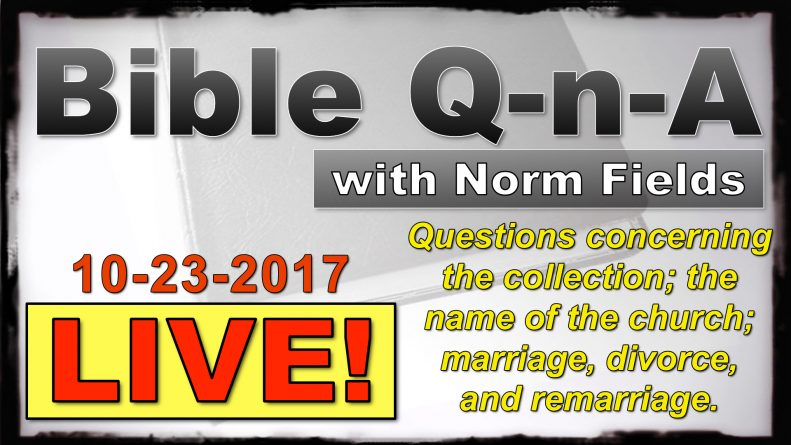 Bible Q-n-A LIVE for 10-23-2017