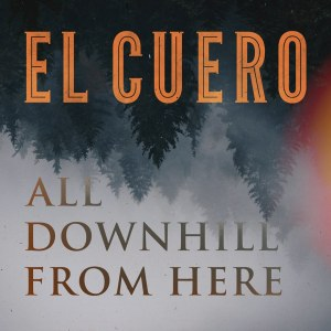 El Cuero - All downhill from here