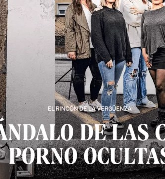 EL ESCÁNDALO DE LAS CÁMARAS PORNO OCULTAS