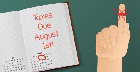 taxes due august 1st.jpg