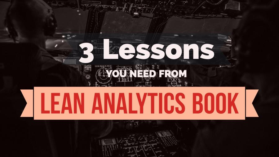 3 Lessons from Lean Analytics Book
