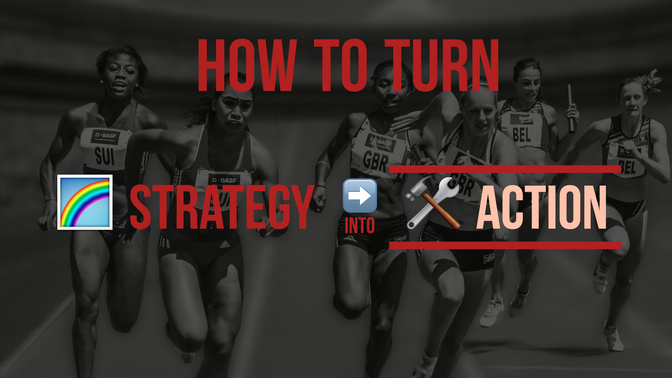 How to Turn Business Strategy into Action