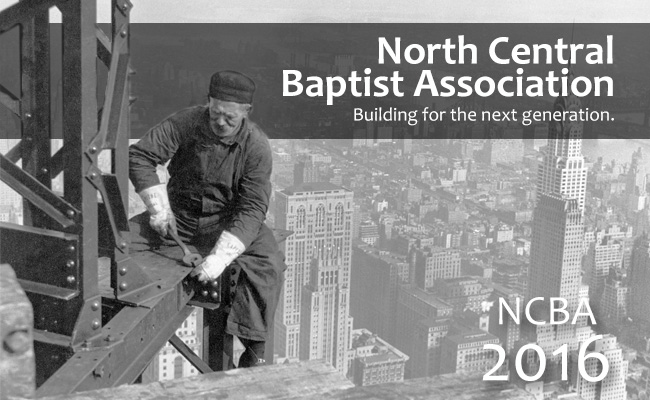 North Central Baptist Association - Building for the next generation