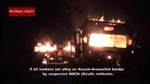Assam: Militants set fire 9 Oil Tankers near Assam-Arunachal Border
