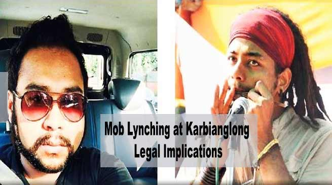 Assam: Mob Lynching at Karbianglong - Legal Implications