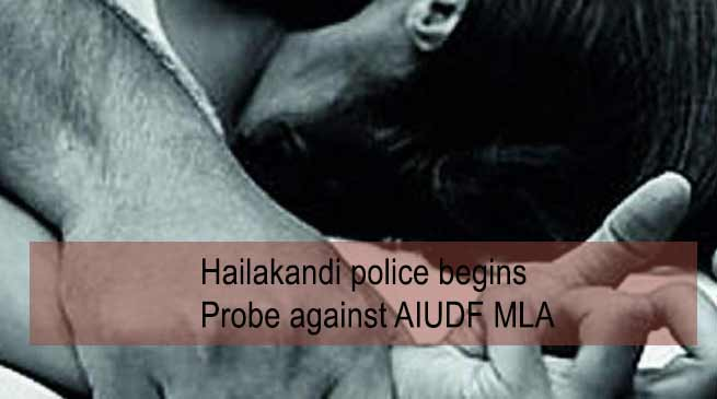 Assam: Hailakandi police begins Probe against AIUDF MLA