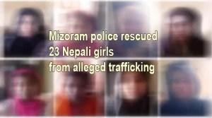 Mizoram: police rescued 23 Nepali girls from alleged trafficking