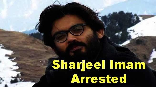 Anti CAA activist Sharjeel Imam arrested from Bihar