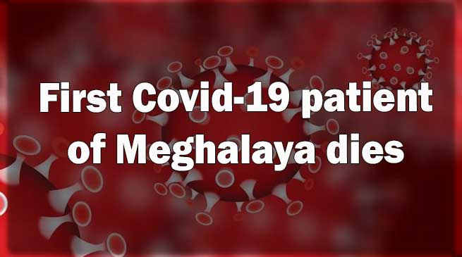Coronavirus in Meghalaya- first Covid-19 patient dies in Shillong