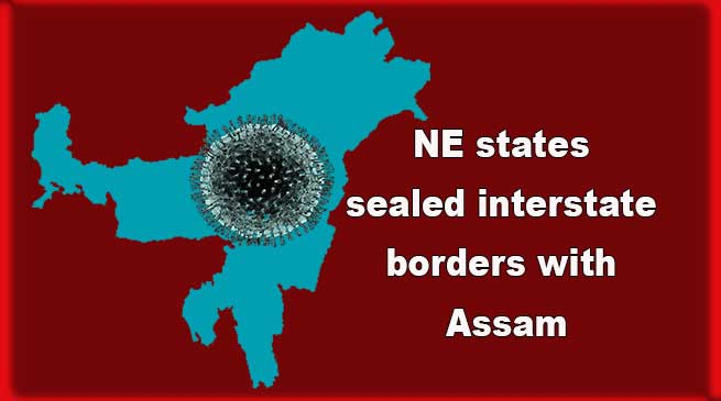 Coronavirus after effects: 6 NE states sealed interstate borders with Assam after reports of covid-19 cases