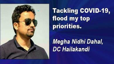 Photo of Assam: Tackling COVID-19, flood my top priorities, says Megha Nidhi Dahal, DC Hailakandi