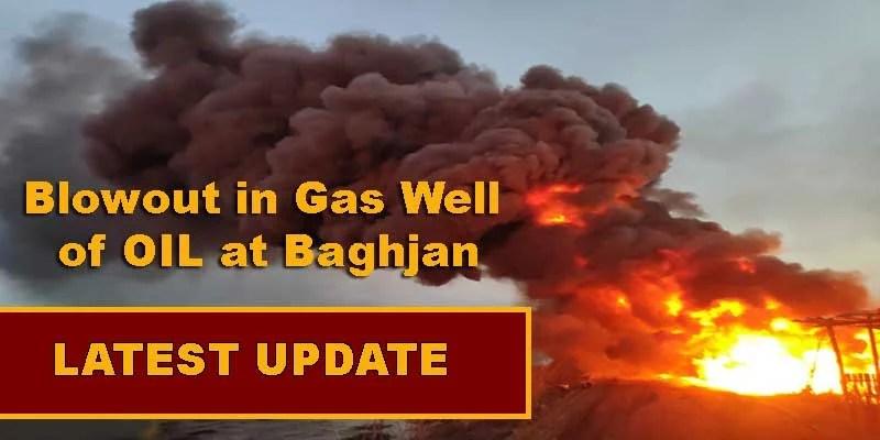 Assam: Blowout in Gas Well of OIL at Baghjan-Update