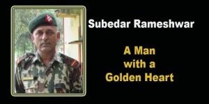 Assam: Subedar Rameshwar, A Man with a Golden Heart