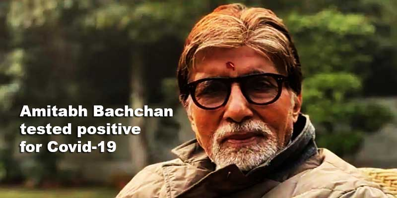 Coronavirus: Amitabh Bachchan tested positive for Covid-19