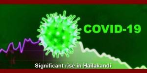 Assam: Significant rise in COVID-19 cases in Hailakandi