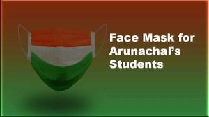 Arunachal: Students to wear tri-colour Khadi Face Masks in School